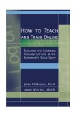 How to Teach and Train Online N/A 9780536602923 Front Cover
