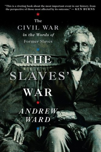Slaves' War The Civil War in the Words of Former Slaves N/A edition cover