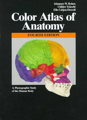 Color Atlas of Anatomy : A Photographic Study of the Human Body 4th 1998 (Revised) 9780683304923 Front Cover