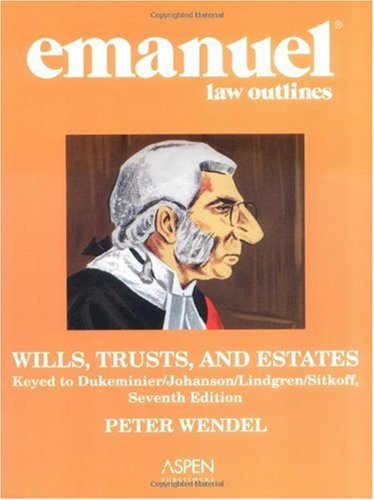 Wills, Trusts, and Estates Keyed to Dukeminier/Johanson/Lindgren/Sitkoff 7th 2005 (Student Manual, Study Guide, etc.) 9780735551923 Front Cover