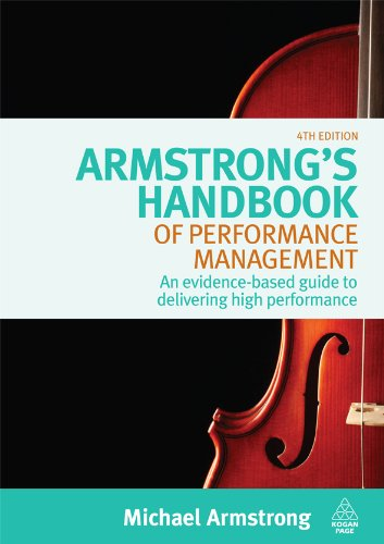 Armstrong's Handbook of Performance Management An Evidence-Based Guide to Delivering High Performance 4th 2009 9780749453923 Front Cover