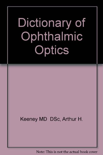 Dictionary of Ophthalmic Optics   1995 9780750695923 Front Cover
