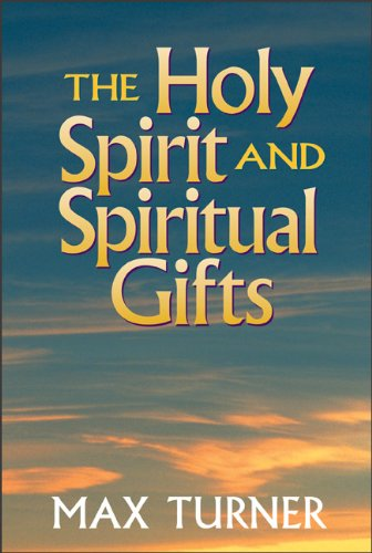 Holy Spirit and Spiritual Gifts In the New Testament Church and Today  2005 (Revised) edition cover