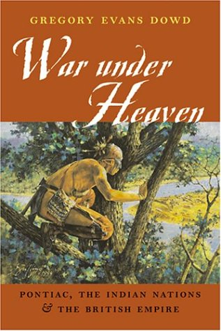 War under Heaven Pontiac, the Indian Nations and the British Empire  2002 9780801878923 Front Cover