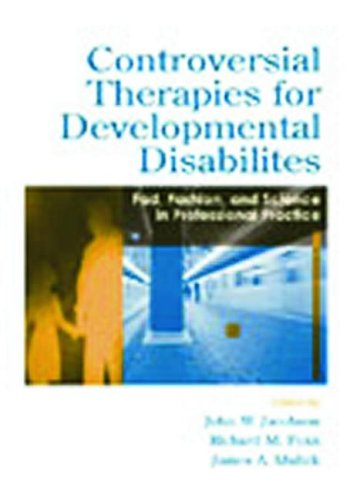 Controversial Therapies for Developmental Disabilities Fad, Fashion, and Science in Professional Practice  2004 edition cover
