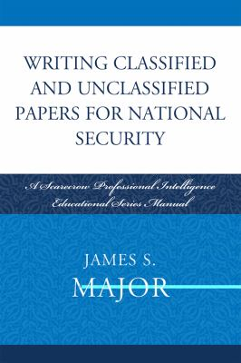 Writing Classified and Unclassified Papers in the Intelligence Community   2009 edition cover