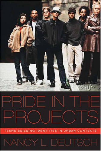Pride in the Projects Teens Building Identities in Urban Contexts  2008 edition cover
