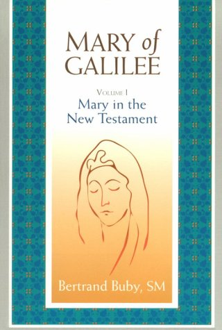 Mary of Galilee Vol. 1 : Mary in the New Testament 1st edition cover