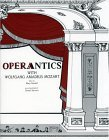 Operantics with Wolfgang Amadeus Mozart A Workbook 2nd 9780865340923 Front Cover