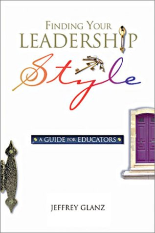 Finding Your Leadership Style A Guide for Educators  2002 9780871206923 Front Cover