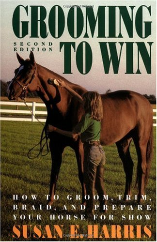 Grooming to Win How to Groom, Trim, Braid and Prepare Your Horse for Show 2nd 1991 (Revised) edition cover