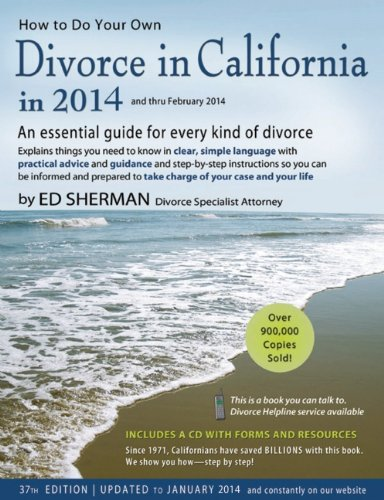 How to Do Your Own Divorce in California In 2014 An Essential Guide for Every Kind of Divorce N/A edition cover