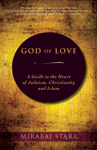God of Love A Guide to the Heart of Judaism, Christianity and Islam N/A edition cover