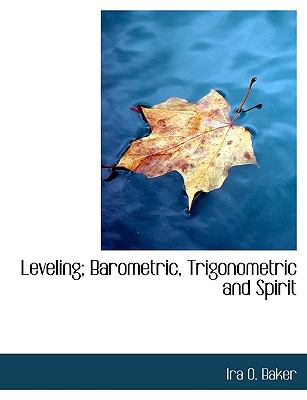 Leveling; Barometric, Trigonometric and Spirit N/A 9781115286923 Front Cover
