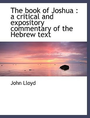 Book of Joshu : A critical and expository commentary of the Hebrew Text N/A 9781116432923 Front Cover