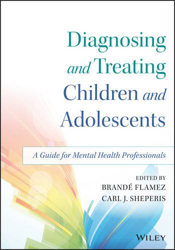 Diagnosing and Treating Children and Adolescents A Guide for Mental Health Professionals  2016 9781118917923 Front Cover