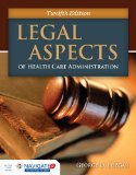 Legal Aspects of Health Care Administration  12th 2016 edition cover