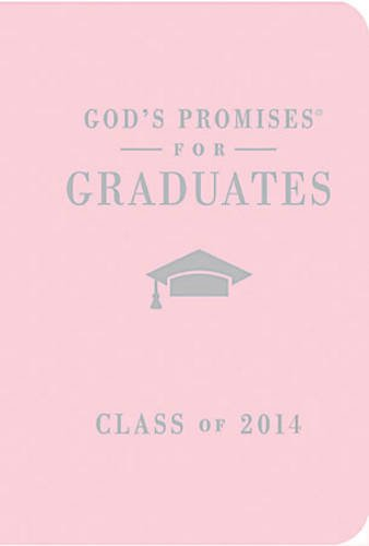 God's Promises for Graduates: Class of 2014 - Pink New King James Version  2014 9781400322923 Front Cover