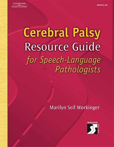 Cerebral Palsy Resource Guide for Speech-Language Pathologists   2005 9781401817923 Front Cover