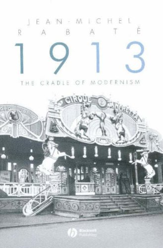 1913 The Cradle of Modernism  2007 9781405161923 Front Cover