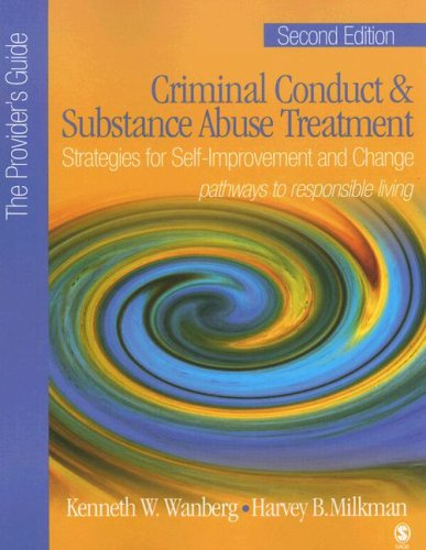 Criminal Conduct and Substance Abuse Treatment - The Provider's Guide Strategies for Self-Improvement and Change - Pathways to Responsible Living 2nd 2008 (Revised) edition cover