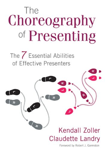 Choreography of Presenting The 7 Essential Abilities of Effective Presenters  2010 edition cover