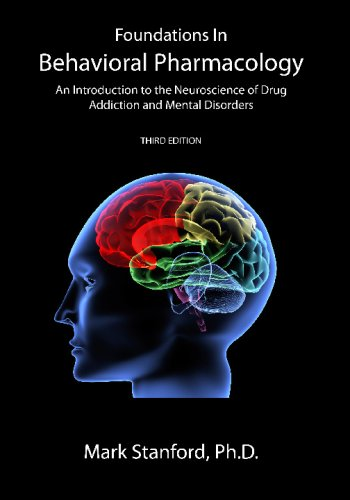 Foundations in Behavioral Pharmacology An Introduction to the Neuroscience of Drug Addiction and Mental Disorders N/A edition cover