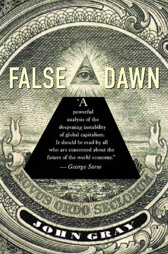False Dawn The Delusions of Global Capitalism N/A edition cover