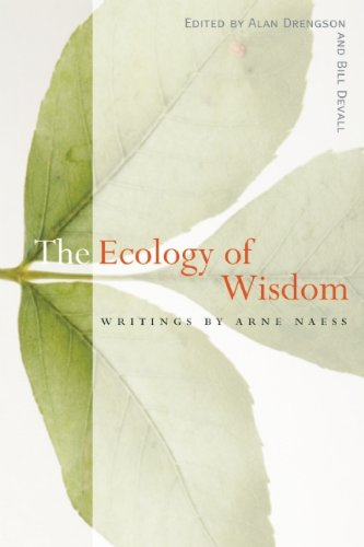 Ecology of Wisdom Writings by Arne Naess  2010 edition cover