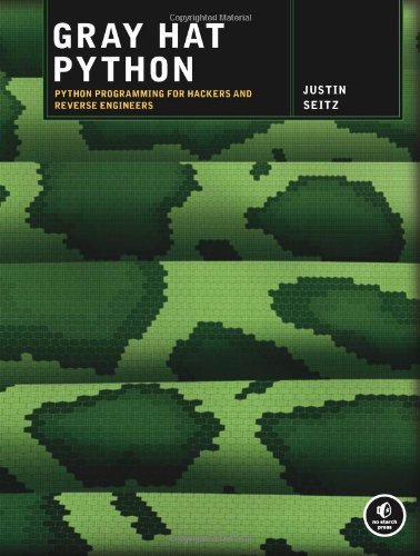 Gray Hat Python Python Programming for Hackers and Reverse Engineers  2009 edition cover