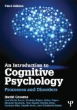 Introduction to Cognitive Psychology Processes and Disorders 3rd 2014 (Revised) edition cover