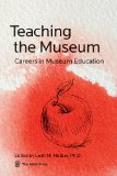 Teaching the Museum Careers in Museum Education  2014 edition cover