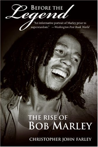 Before the Legend The Rise of Bob Marley  2007 9780060539924 Front Cover