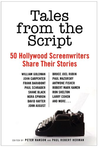 Tales from the Script 50 Hollywood Screenwriters Share Their Stories  2010 9780061855924 Front Cover