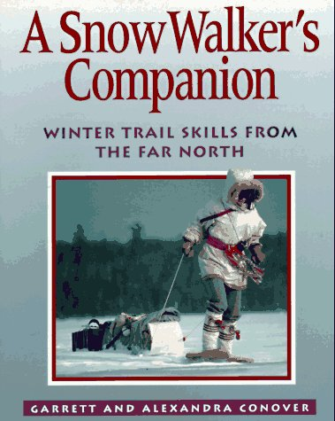 Snow Walker's Companion Winter Trail Skills from the Far North  1994 9780070228924 Front Cover