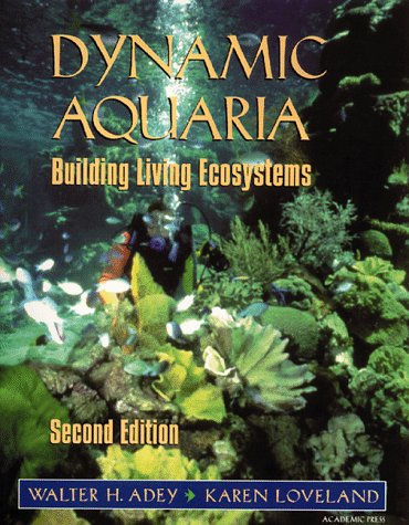 Dynamic Aquaria Building Living Ecosystems 2nd 1998 (Revised) 9780120437924 Front Cover