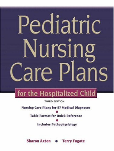 Pediatric Nursing Care Plans for the Hospitalized Child  3rd 2009 edition cover