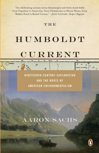 Humboldt Current Nineteenth-Century Exploration and the Roots of American Environmentalism N/A edition cover