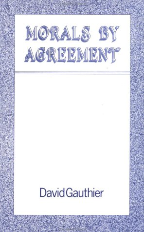 Morals by Agreement   1986 9780198249924 Front Cover