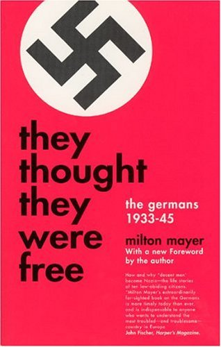 They Thought They Were Free The Germans, 1933-45 2nd (Reprint) edition cover