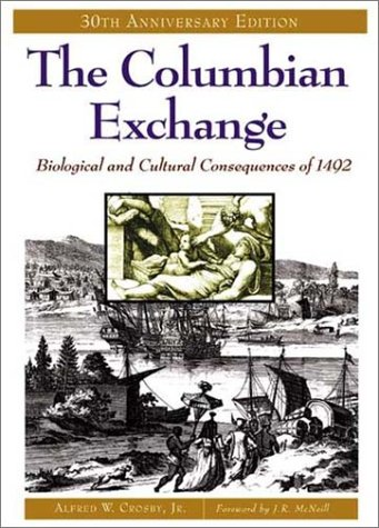 Columbian Exchange Biological and Cultural Consequences of 1492 30th 2003 (Anniversary) edition cover