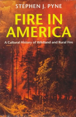 Fire in America A Cultural History of Wildland and Rural Fire  1997 (Reprint) edition cover