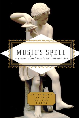 Music's Spell Poems about Music and Musicians  2009 9780307270924 Front Cover