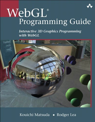 WebGL Programming Guide Interactive 3D Graphics Programming with WebGL  2014 9780321902924 Front Cover