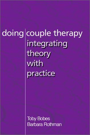 Doing Couple Therapy Integrating Theory with Practice   2002 edition cover