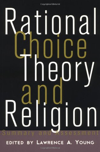 Rational Choice Theory and Religion Summary and Assessment  1997 edition cover