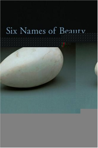 Six Names of Beauty   2006 edition cover