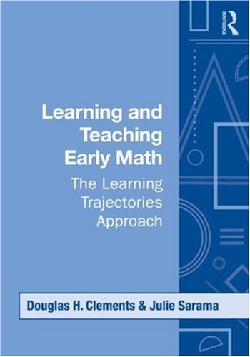 Learning and Teaching Early Math The Learning Trajectories Approach  2009 edition cover