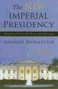 New Imperial Presidency Renewing Presidential Power after Watergate N/A edition cover