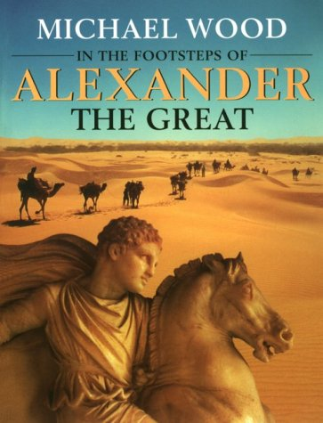 In the Footsteps of Alexander the Great A Journey from Greece to Asia Reprint edition cover
